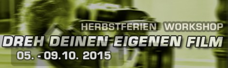 HERBSTFEREIN 2015 KURZFILM workshop